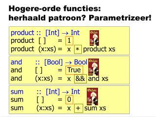 Hogere-orde functies: herhaald patroon? Parametrizeer!