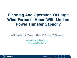 Planning And Operation Of Large Wind Farms In Areas With Limited Power Transfer Capacity