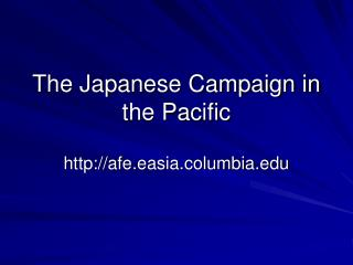 The Japanese Campaign in the Pacific