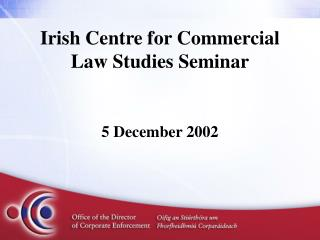 Irish Centre for Commercial Law Studies Seminar