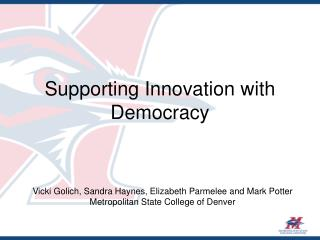 Supporting Innovation with Democracy