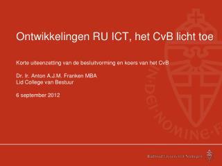 Ontwikkelingen RU ICT, het CvB licht toe