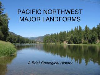 PACIFIC NORTHWEST MAJOR LANDFORMS