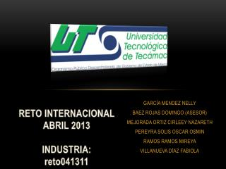 RETO INTERNACIONAL  ABRIL 2013 INDUSTRIA: reto041311
