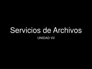 Servicios de Archivos