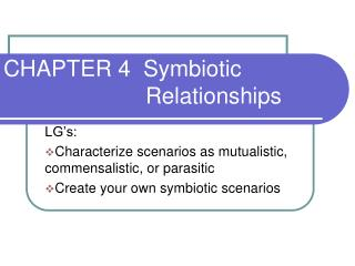 CHAPTER 4  Symbiotic 						Relationships