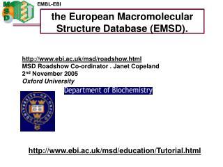 the European Macromolecular Structure Database (EMSD).