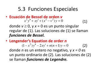 5.3  Funciones Especiales