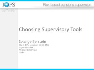 Choosing Supervisory Tools