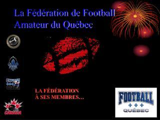 La Fédération de Football Amateur du Québec