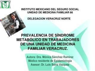PREVALENCIA DE SÍNDROME METABÓLICO EN TRABAJADORES DE UNA UNIDAD DE MEDICINA FAMILIAR VERACRUZ.