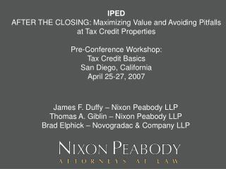 James F. Duffy – Nixon Peabody LLP Thomas A. Giblin – Nixon Peabody LLP