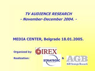 TV AUDIENCE RESEARCH -  Novemb e r-Decemb e r  2004.  -