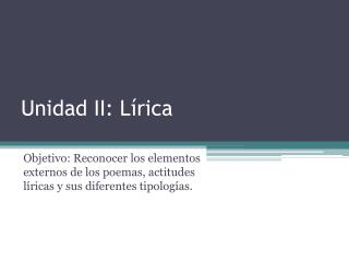 Unidad II: Lírica