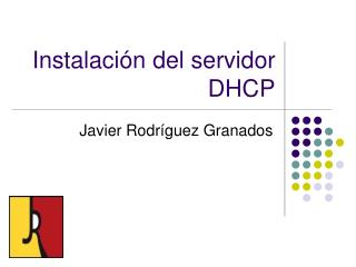 Instalación del servidor DHCP