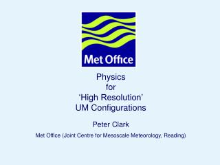 Physics  for  'High Resolution'  UM Configurations