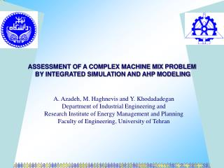 ASSESSMENT OF A COMPLEX MACHINE MIX PROBLEM  BY INTEGRATED SIMULATION AND AHP MODELING