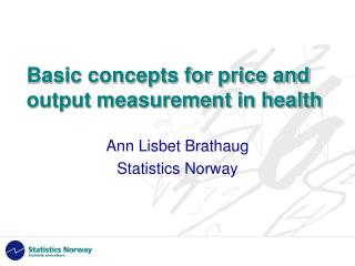 Basic concepts for price and output measurement in health