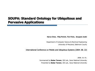 SOUPA: Standard Ontology for Ubiquitous and Pervasive Applications