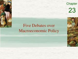 Five Debates over Macroeconomic Policy