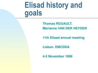 Elisad history and goals