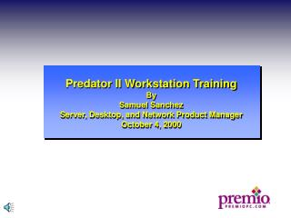 Predator II Workstation Training