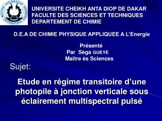UNIVERSITE CHEIKH ANTA DIOP DE DAKAR FACULTE DES SCIENCES ET TECHNIQUES DEPARTEMENT DE CHIMIE