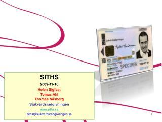 SITHS 2009-11-16 Helen Sigfast Tomas Ahl  Thomas Näsberg Sjukvårdsrådgivningen siths.se