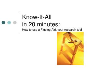 Know-It-All  in 20 minutes: How to use a Finding Aid, your research tool