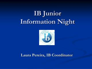 IB Junior  Information Night