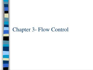Chapter 3- Flow Control