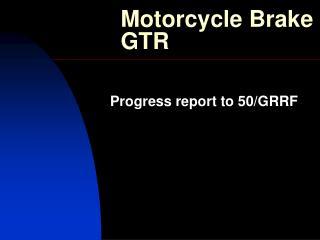 Motorcycle Brake GTR