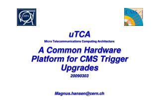uTCA Micro Telecommunications Computing Architecture