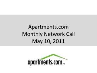 Apartments Monthly Network Call May 10, 2011