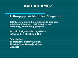 VAD �R AMC?