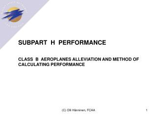 SUBPART  H  PERFORMANCE CLASS  B  AEROPLANES ALLEVIATION AND METHOD OF CALCULATING PERFORMANCE