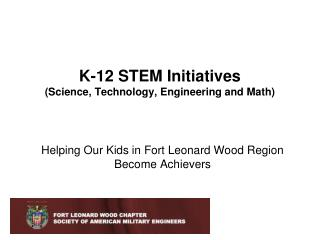 K-12 STEM Initiatives (Science, Technology, Engineering and Math)