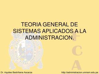 TEORIA GENERAL DE SISTEMAS APLICADOS A LA ADMINISTRACION.