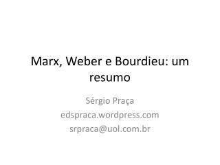 Marx, Weber e Bourdieu: um resumo