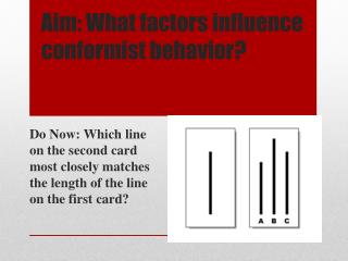 Aim: What factors influence conformist behavior?