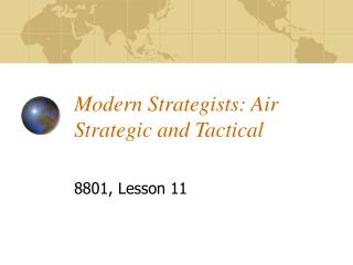 Modern Strategists: Air Strategic and Tactical