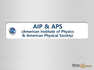 AIP & APS (American Institute of Physics  & American Physical Society)
