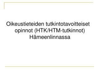 Oikeustieteiden tutkintotavoitteiset opinnot (HTK/HTM-tutkinnot) Hämeenlinnassa