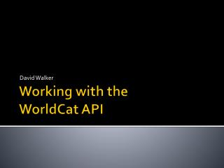 Working with the  WorldCat  API