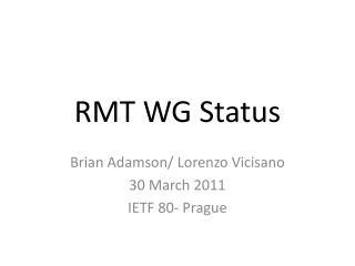 RMT WG Status