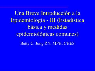 Betty C. Jung RN, MPH, CHES