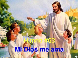 Himno #63 Mi Dios me ama