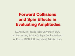Forward Collisions and Spin Effects in  Evaluating Amplitudes