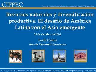 29 de Octubre de 2010 Lucio Castro Área de Desarrollo Económico