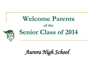 Welcome Parents of the Senior Class of 2014
